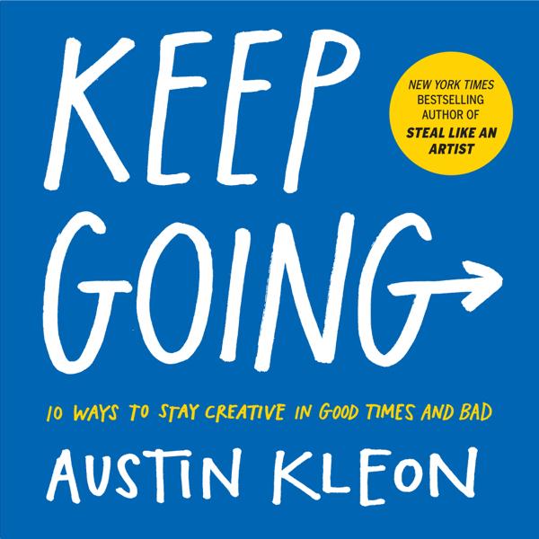 Keep Going by Austin Kleon