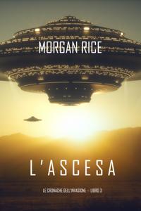 l'Ascesa (Le cronache dell'invasione—Libro Tre) Libro Cover