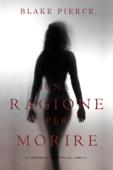 Una Ragione per Morire (Un Mistero di Avery Black—Libro 6) Book Cover