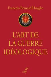 L'art de la guerre idéologique
