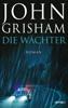 John Grisham - Die Wächter Grafik
