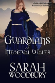 Guardians Of Medieval Wales Four First In Series Historical Romances