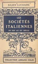 Les Sociétés Italiennes Du XIIIe Au XVe Siècle