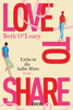 Beth O'Leary - Love to share – Liebe ist die halbe Miete artwork