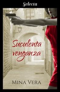 Suculenta venganza (Suculentas pasiones 2) Book Cover