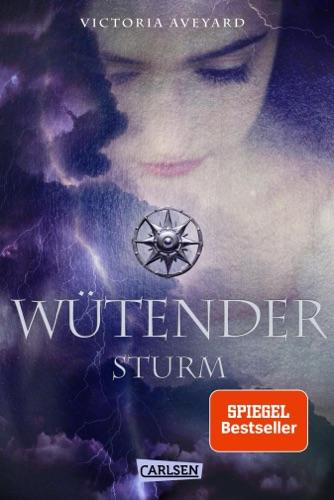 Victoria Aveyard - Wütender Sturm (Die Farben des Blutes 4)