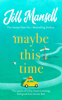 Jill Mansell - Maybe This Time artwork