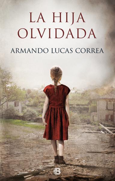 La hija olvidada by Armando Lucas Correa