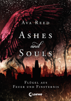 Ava Reed - Ashes and Souls - Flügel aus Feuer und Finsternis artwork