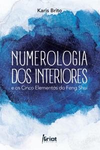 Numerologia dos Interiores e os Cinco Elementos do Feng Shui Book Cover