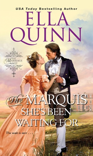 Ella Quinn - The Marquis She's Been Waiting For