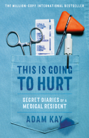 This Is Going to Hurt - Adam Kay book summary