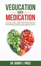 Vegucation Over Medication