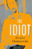 Fyodor Dostoyevsky & Eva Martin - The Idiot  artwork