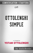 Ottolenghi Simple: A Cookbook by Yotam Ottolengh: Conversation Starters
