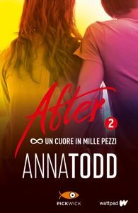 After 2. Un cuore in mille pezzi da Anna Todd