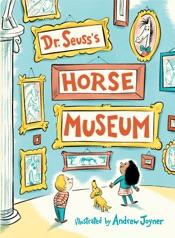 Dr. Seuss's Horse Museum