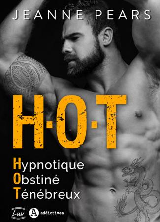 H.O.T - Hypnotique, Obstiné, Ténébreux - Jeanne Pears