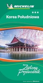 Download and Read Online Korea Południowa. Zielony Przewodnik. Wydanie 1