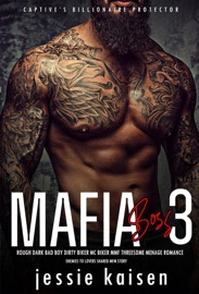 Mafia Boss 3 Rough Dark Bad Boy Dirty Biker Mc Biker Mmf Threesome Menage Romance Enemies To Lovers Shared Mfm Story