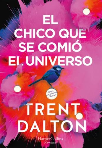 Trent Dalton - El chico que se comió el universo