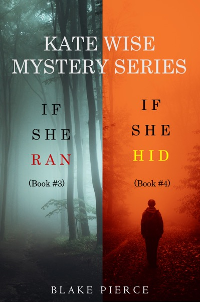 A Kate Wise Mystery Bundle: If She Ran (#3) and If She Hid (#4)