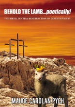 Behold The Lamb . . . Poetically!