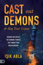 Cast Out Demons And Slay Your Giants