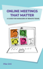 Pilar Orti - Online Meetings that Matter. A Guide for Managers of Remote Teams artwork