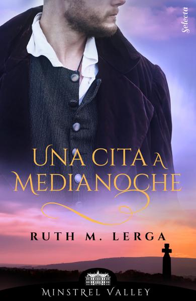 Una cita a medianoche (Minstrel Valley 11) by Ruth M. Lerga