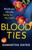 Blood Ties: A Heartstopping Psychological Thriller With A Twist You Will Never See Coming