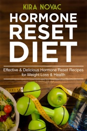 Hormone Reset Diet Effective Delicious Hormone Reset Recipes For Weight Loss Health