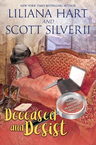 Liliana Hart & Scott Silverii - Deceased and Desist (Book 5)