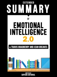 Extended Summary Of Emotional Intelligence 2 0 Travis Bradberry And Jean Greaves