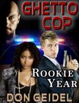 Ghetto Cop: Rookie Year