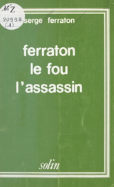 Ferraton le fou, l'assassin