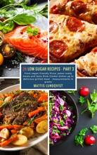 28 Low-Sugar Recipes - Part 3 - Measurements In Grams