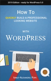 How To Quickly Build A Professional Looking Website With Wordpress 5 0