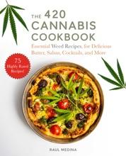 The 420 Cannabis Cookbook