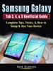 Samsung Galaxy Tab 3, 4, & S Unofficial Guide