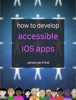 How to develop accessible iOS apps