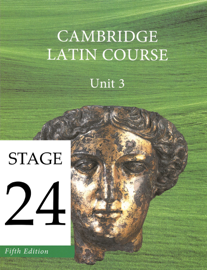Cambridge Latin Course (5th Ed) Unit 3 Stage 24