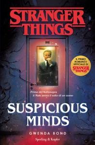 Suspicious Minds. Il primo romanzo ufficiale di Stranger Things. Book Cover