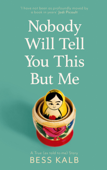 Nobody Will Tell You This But Me Book Cover
