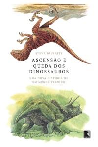 Ascensão e queda dos dinossauros Book Cover