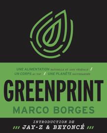 Greenprint - Une alimentation naturelle et 100% végétale, un corps au top, une planète sauvegardée