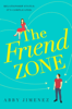 Abby Jimenez - The Friend Zone: the most hilarious and heartbreaking romantic comedy artwork
