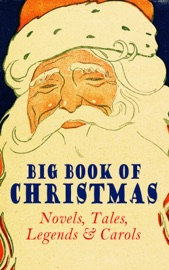 Big Book Of Christmas Novels Tales Legends Carols Illustrated Edition