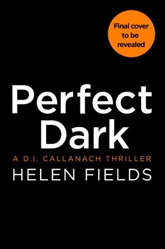 Helen Fields - Perfect Dark