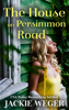 Jackie Weger - The House on Persimmon Road artwork